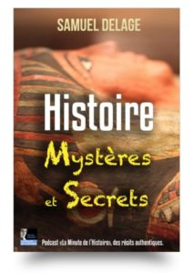 Histoire Mystères et Secrets - Samuel Delage
