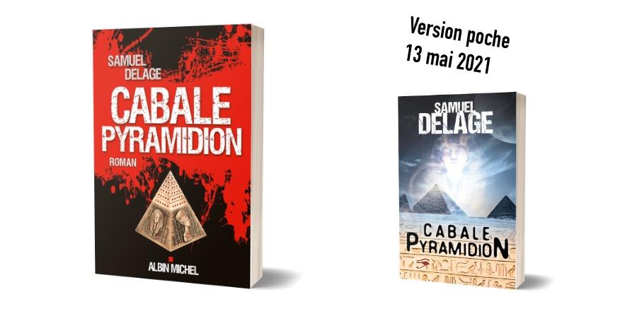 Cabale Pyramidion, Samuel Delage Editons Albin Michel et Mon Poche