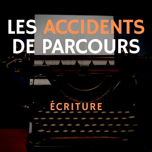les accidents de parcours - MasterClass écriture