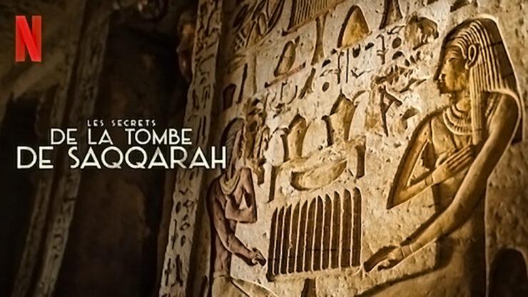 Les secrets de la tombe de saqqarah documentaire Netflix