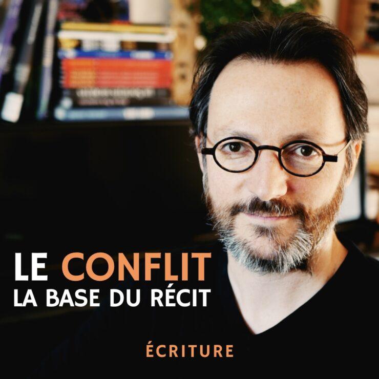 Le conflit la base du récit - masterclass écriture Samuel Delage
