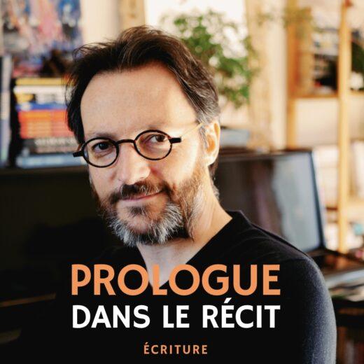 prologue dans le roman - masterclass écriture Samuel Delage